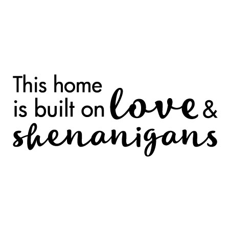 Download Love and Shenanigans Wall Quotes™ Decal | WallQuotes.com