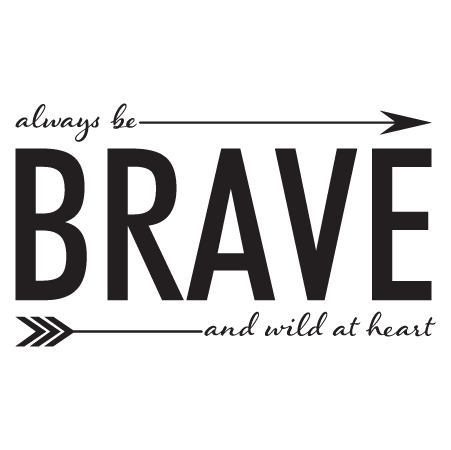 always be brave wall quotes decal wallquotes com