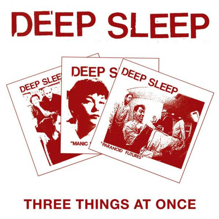 DEEP SLEEP – THREE THINGS AT ONCE