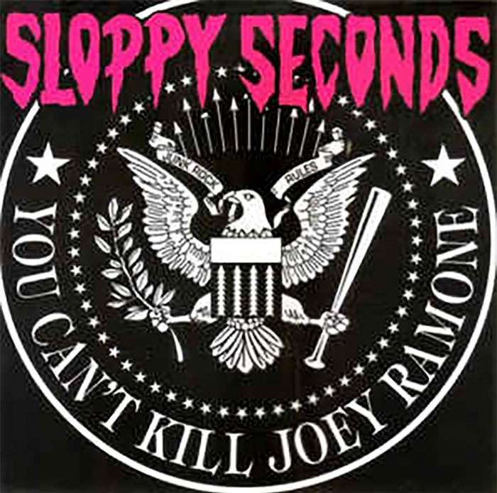 Sloppy Seconds - You Can't Kill Joey Ramone