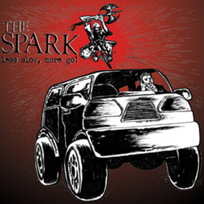 THE SPARK – LESS SLOW MORE GO EP