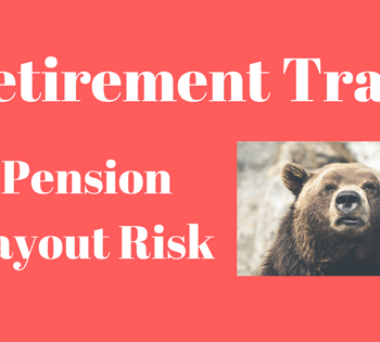 pension payout risk - retirement trap