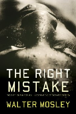 The Right Mistake, by Walter Mosley
