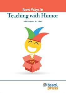 New Ways in Teaching with Humor John Rucynski, Jr., Editor