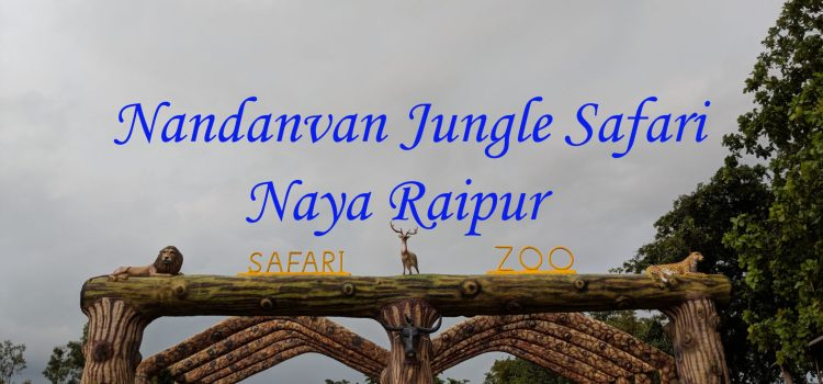 Nandanvan Jungle Safari- Naya Raipur- Chhattisgarh