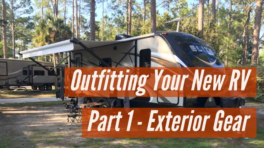Outfitting Your New RV Part 1 - Exterior Gear