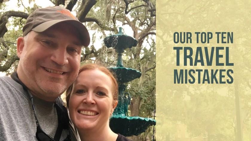 Top Ten Travel Mistakes