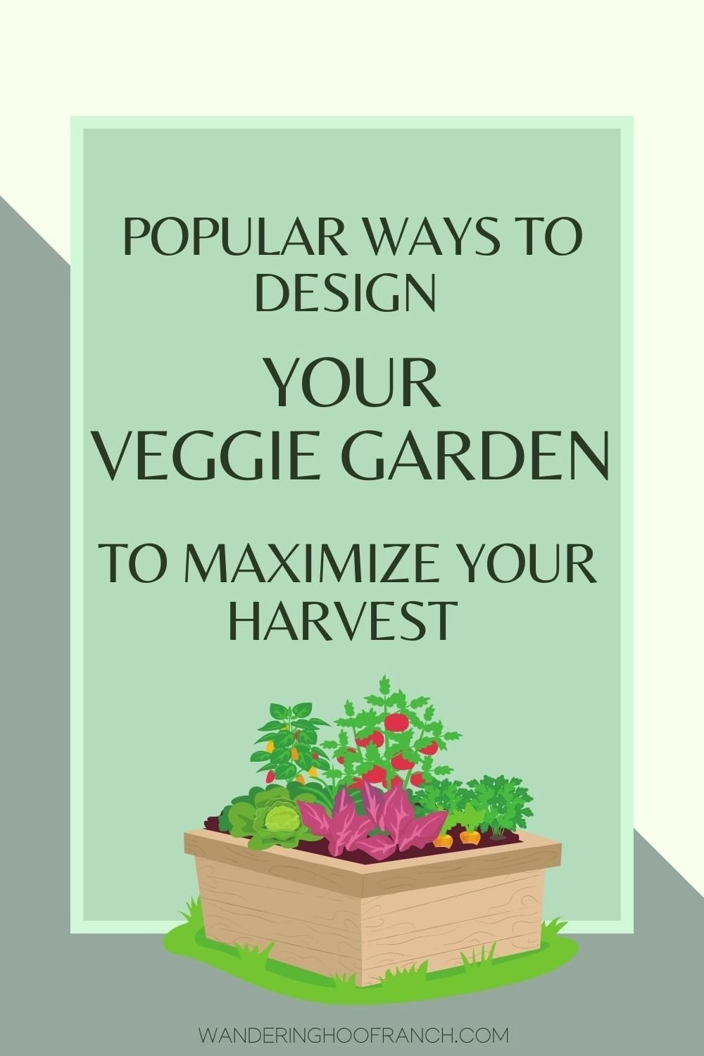 popular ways to design your backyard vegetable garden layout to maximize your harvest