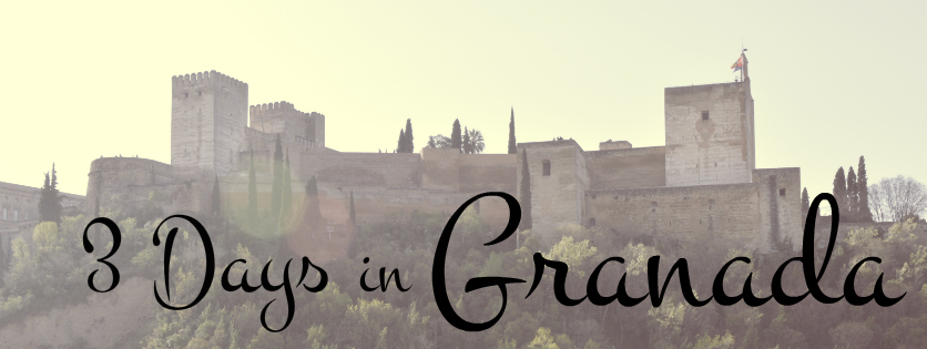 Granada, Spain: How to Spend 3 Days