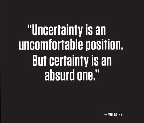 Voltaire quote on certainty & uncertainty