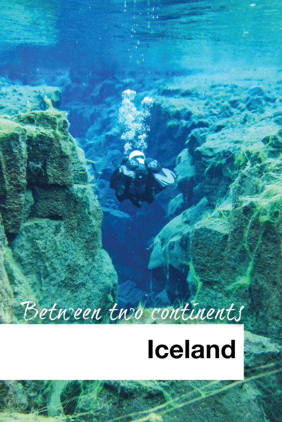 Iceland Silfra Between Two Continents - Pinterest