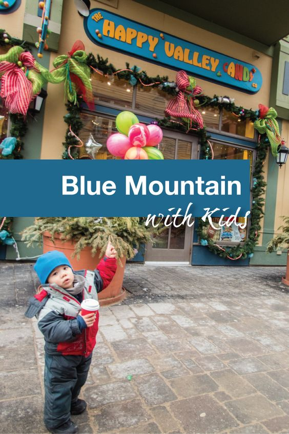 Blue Mountain with Kids - Pinterest