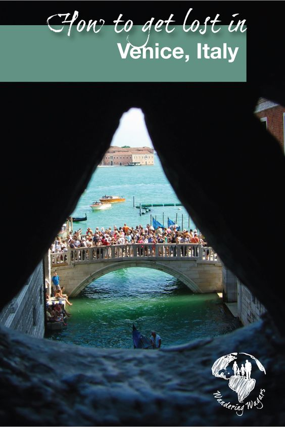 How to get Lost in Venice Italy - Pinterest