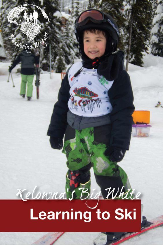 Learning to Ski at Kelownas Big White - Pinterest