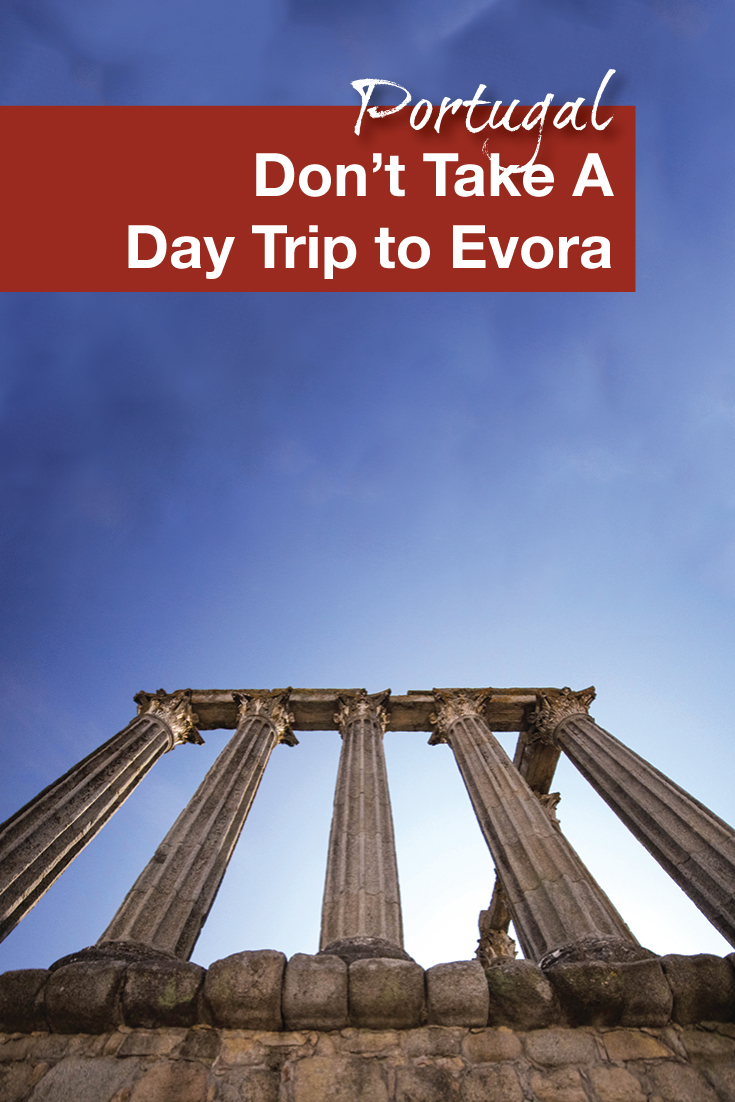 Why we don't recommend a day trip to Evora, Portugal - Pinterest