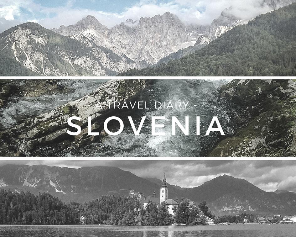 My travel diary from Slovenia.