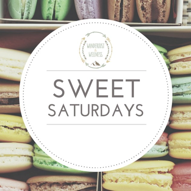 sweet-saturdays-wanderlust-and-wellness