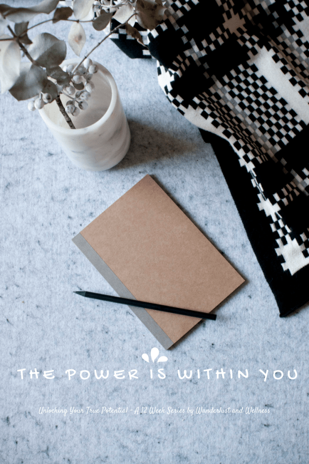 The Power is Within You - A 12 Week Series by Wanderlust and Wellness