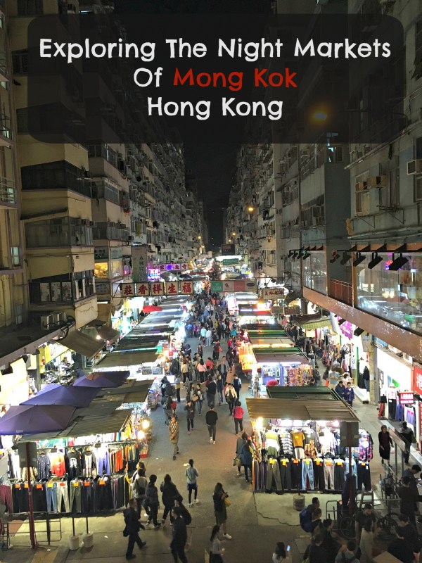 Exploring the hectic streets and night markets of Mong Kok, Hong Kong