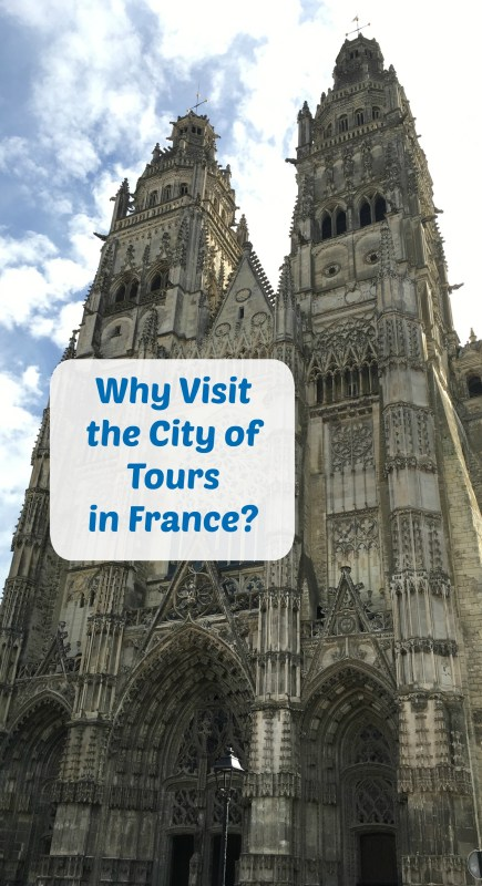 Why visit the city of Tours in France? What to see and do there