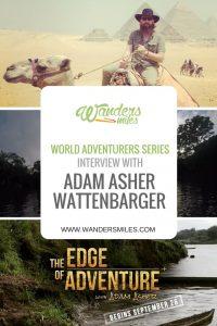 World Adventurers Series - Wanders Miles interviews Adam Asher Wattenbarger
