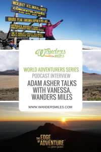 Adam Asher from The Edge of Adventure talks to Vanessa from Wanders Miles travel blog about her passion for travel and the ckimb up Kilimanjaro. Listen to the Podcast.