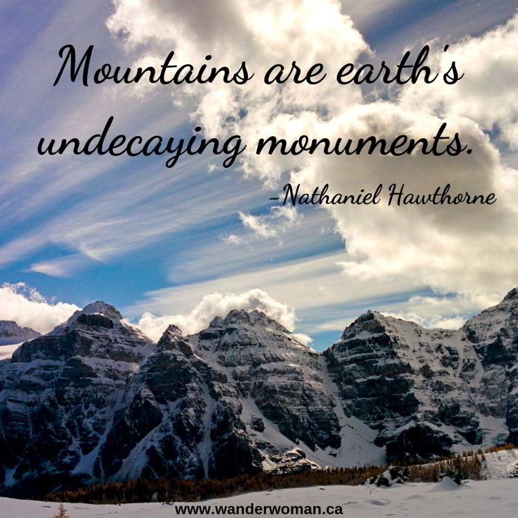 An image of mountains and clouds at Sentinel Pass in Banff National Park - meaningful quotes about nature - Mountains are earth's undecaying monuments. -Nathaniel Hawthorne