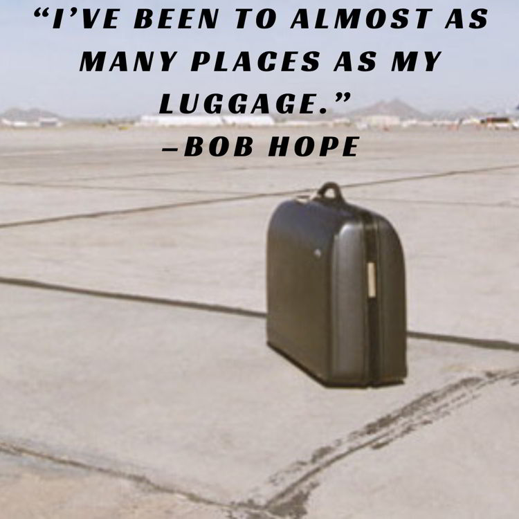 An image with a funny travel quote by Bob Hope.