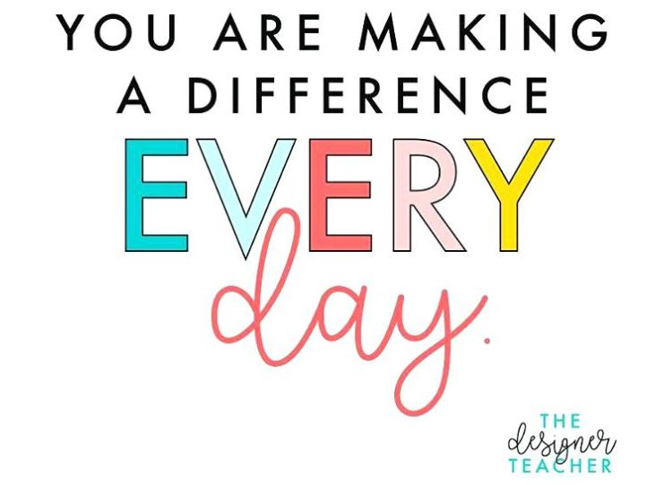 You are making a difference every day.