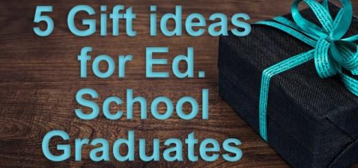 5 gift ideas for ed. school graduates