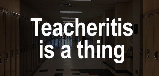Teacheritis