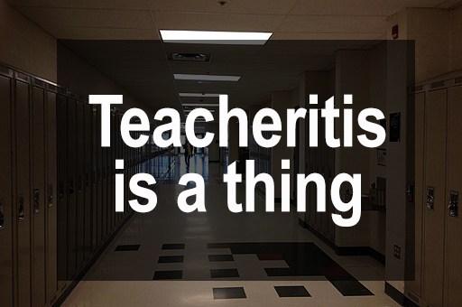 Teacheritis