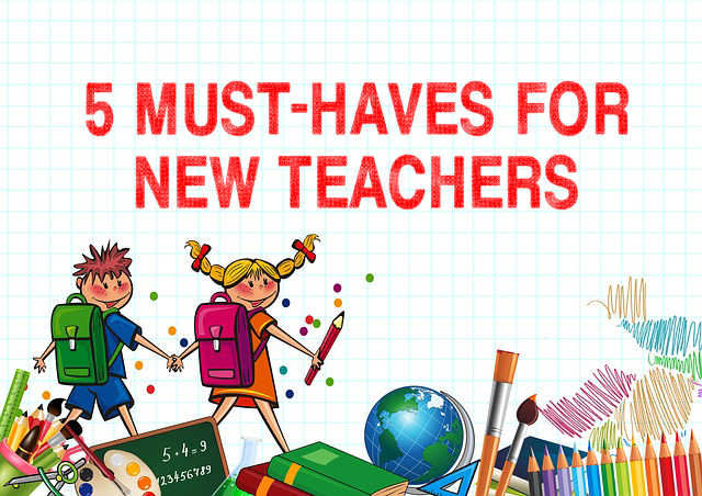 5 Must-Haves for New Teachers