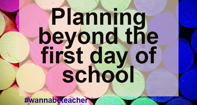 planning beyond the first day of school