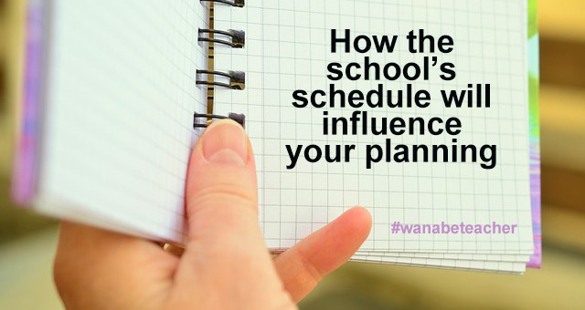 How the school's schedule will influence your planning
