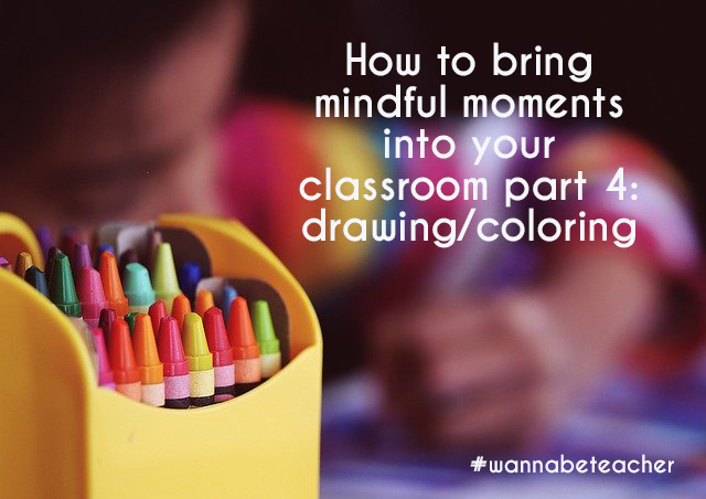 How to bring mindful moments into your classroom part 4: drawing/coloring