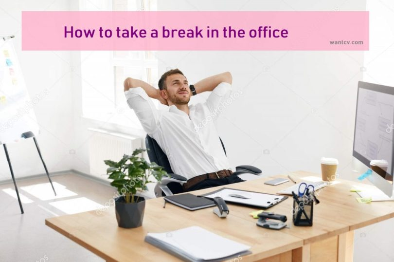 How to take break in the office