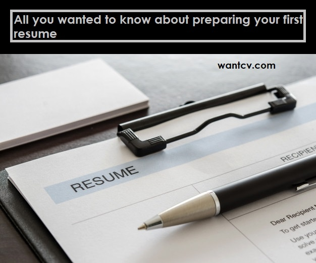 All you wanted to know about preparing your first resume