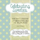 It's not too late to participate in Celebrating Sweeties