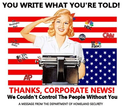 Media - Corporate-run Media - Journalism - News - You write what you're told - Thanks Corporate News - We Couldn't Control People Without You