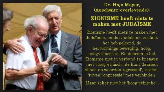 Auschwitz-overlevende Dr. Hajo Meyer werd door oud-minister-president Dries van Agt naar Nederland gehaald om zijn verhaal voor het Judaïsme en tegen het Zionisme te vertellen..