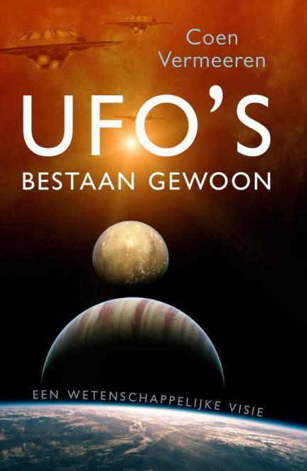 Het prachtige en gedegen Nederlandstalige boek van een luchtvaartingenieur, dr. Coen Vermeeren. UFO's bestaan natuurlijk..