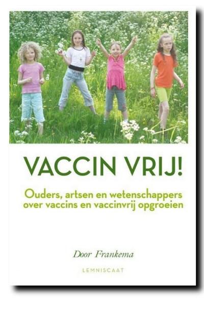 Het meest complete boek over vaccinaties; geschreven door de auteur van dit artikel. (klik voor lead naar WantToKnow-bookshop)