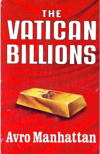 Het boek van Avro Manhattan, over de puissante rijkdom van het Vaticaan, deed het de RK-kerk niet veel goeds..! Boontje komt kennelijk om zijn loontje..