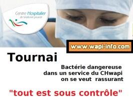 """Tournai : bactérie dangereuse au CHwapi """"tout est sous contrôle"""""""