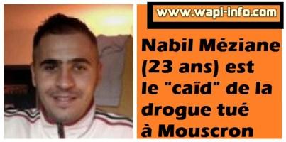 """Nabil Méziane (23 ans) est le """"caïd"""" de la drogue tué à Mouscron"""