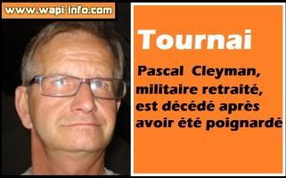 Tournai : Pascal Cleyman, militaire retraité, est décédé après avoir été poignardé