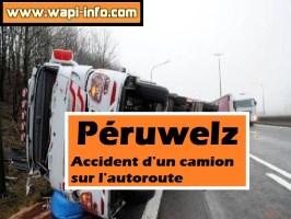 Péruwelz : accident d'un camion sur l'autoroute