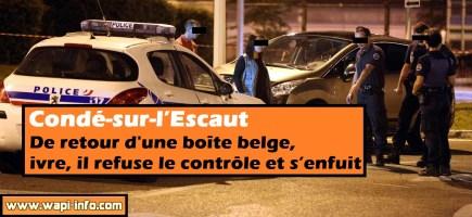 Condé-sur-l'Escaut: de retour d'une boîte belge, ivre, il refuse le contrôle et s'enfuit