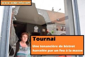 Tournai : une tenancière de bistrot harcelée par un fou à la masse